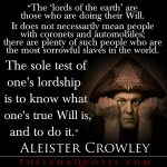 Aleister Crowley on the sole test of lordship