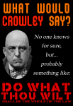 What Would Crowley Say?